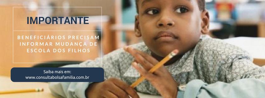 Beneficiários precisam informar mudança de escola dos filhos