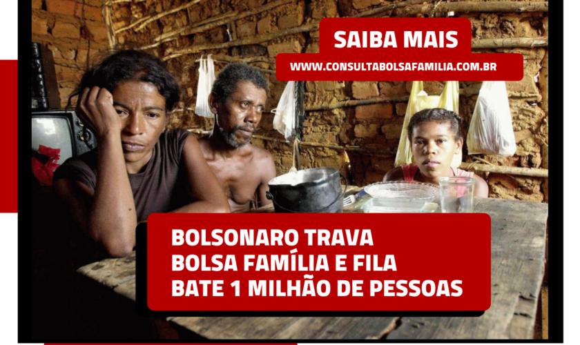 Bolsonaro trava Bolsa Família e fila bate 1 milhão de pessoas